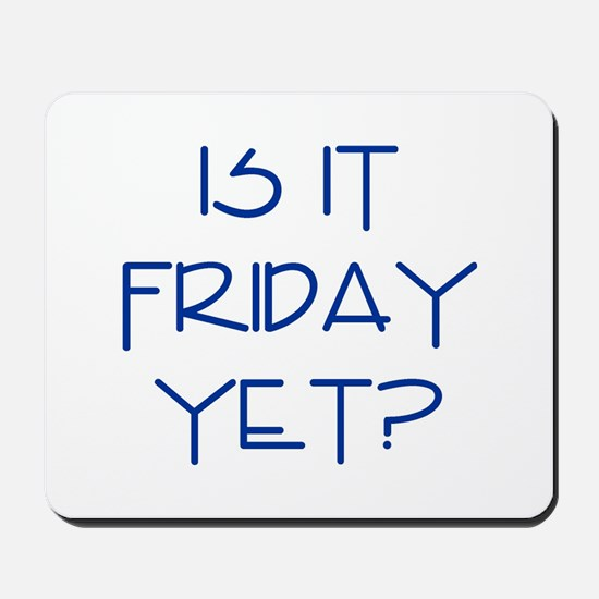 Is It Friday Mousepad