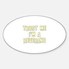 Trust Me I'm a Reverand Oval Decal