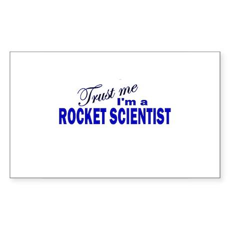 Trust Me I'm a Rocket Scienti Rectangle Sticker