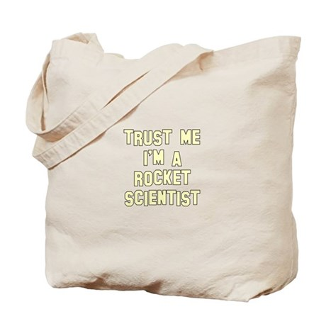 Trust Me I'm a Rocket Scienti Tote Bag