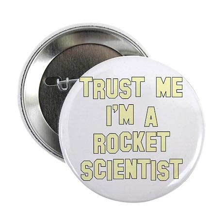 """Trust Me I'm a Rocket Scienti 2.25"""" Button"""