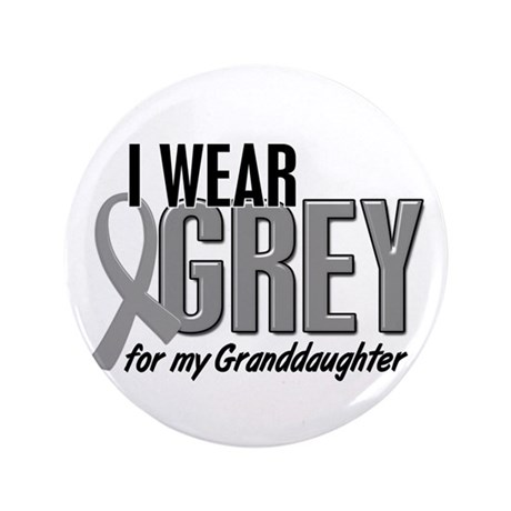 """I Wear Grey For My Granddaughter 10 3.5"""" Button (1"""