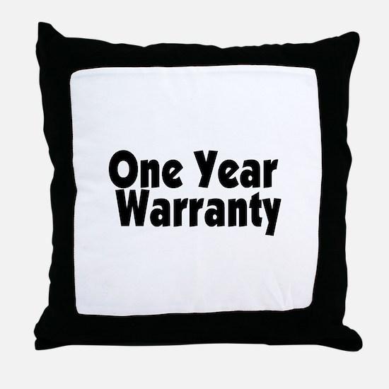 One Year Warranty Throw Pillow
