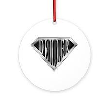 SuperDriller(metal) Ornament (Round)