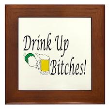Drink Up Bitches! Framed Tile