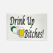 Drink Up Bitches! Rectangle Magnet