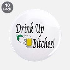 """Drink Up Bitches! 3.5"""" Button (10 pack)"""