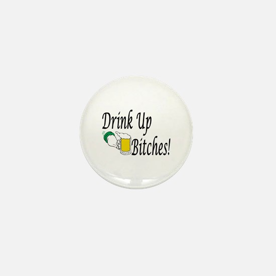 Drink Up Bitches! Mini Button (10 pack)