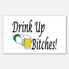 Drink Up Bitches! Rectangle Decal