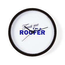 Trust Me I'm a Roofer Wall Clock