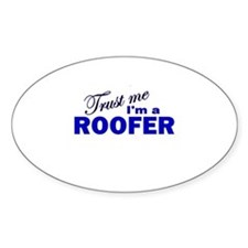 Trust Me I'm a Roofer Oval Decal