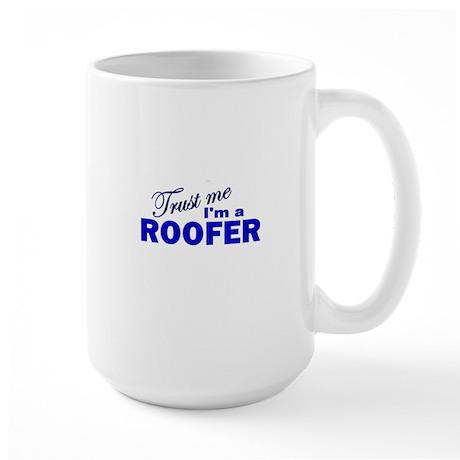 Trust Me I'm a Roofer Large Mug