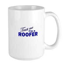 Trust Me I'm a Roofer Mug