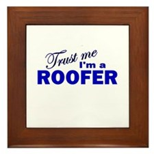 Trust Me I'm a Roofer Framed Tile