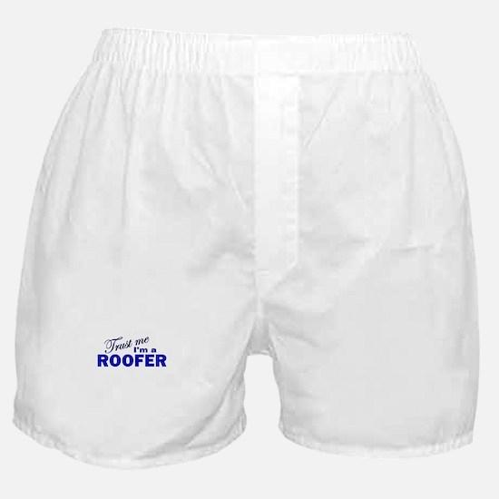 Trust Me I'm a Roofer Boxer Shorts