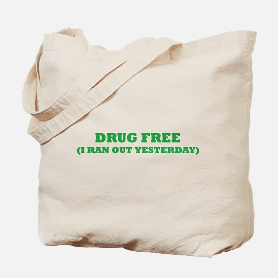 Drug Free (I ran out yesterda Tote Bag