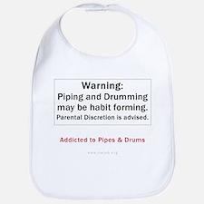 Piping And Drumming May Be Habit Forming Bib