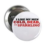 "Cold, Dead, and Sparkling 2.25"" Button (100 p"