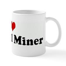 I Love My Coal Miner Mug