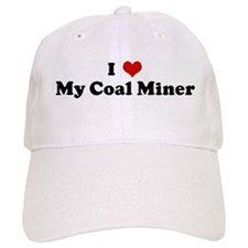 I Love My Coal Miner Baseball Cap
