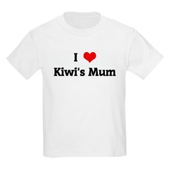 I Love Kiwi's Mum T-Shirt