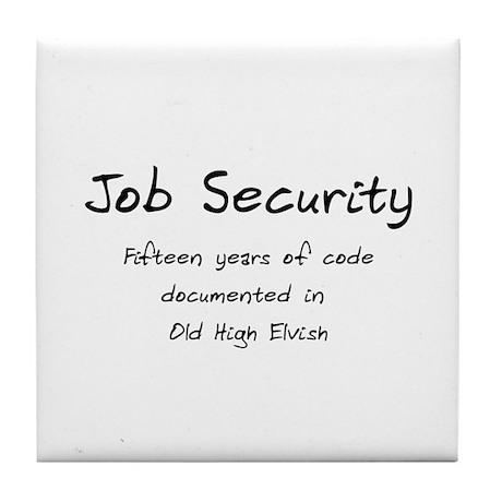 Programming Humor - Job Security Tile Coaster