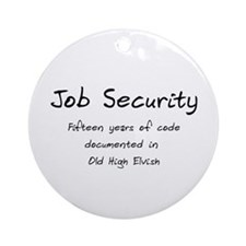Programming Humor - Job Security Ornament (Round)