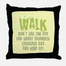 Walk - Conserve gas Throw Pillow