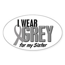 I Wear Grey For My Sister 10 Oval Decal