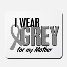 I Wear Grey For My Mother 10 Mousepad