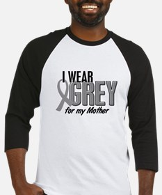 I Wear Grey For My Mother 10 Baseball Jersey