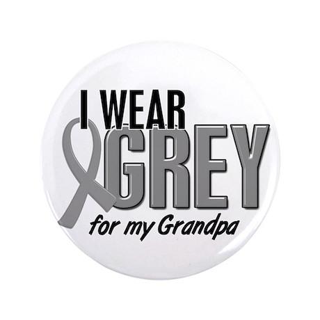 "I Wear Grey For My Grandpa 10 3.5"" Button"