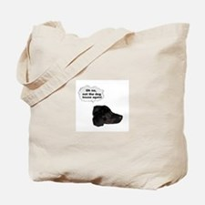 NOT THE DOG HOUSE AGAIN! Tote Bag