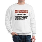 Genealogists Rule Sweatshirt