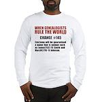 Genealogists Rule Long Sleeve T-Shirt