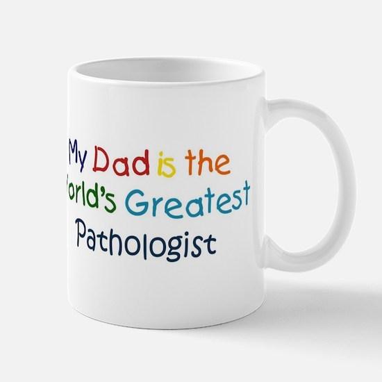 Greatest Pathologist Mug