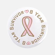 """8 Year Breast Cancer Survivor 3.5"""" Button (100 pac"""