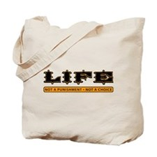 LIFE - Not a Punishment Tote Bag
