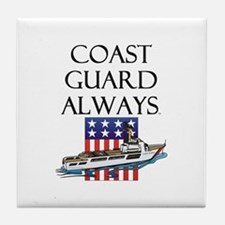 Coast Guard Always Tile Coaster