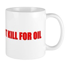 Thou Shalt Not Kill For Oil Mug