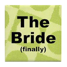 Finally the Bride Gift Tile Coaster