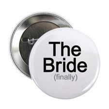 "Finally the Bride 2.25"" Button"