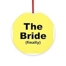 Finally the Bride Ornament (Round)