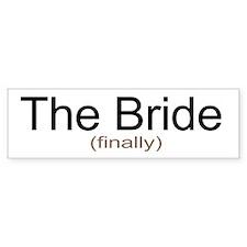 Finally the Bride Bumper Bumper Sticker