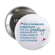 "Good Byes Don't get Easier 2.25"" Button"