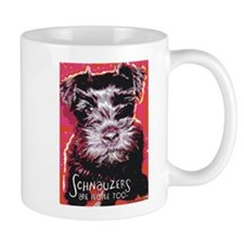 Schnauzers are People Too! Mug