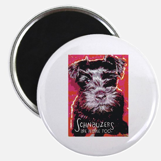 Schnauzers are People Too! Magnet