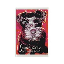 Schnauzers are People Too! Rectangle Magnet