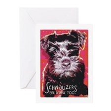 Schnauzers are People Too! Greeting Cards (Pk of 1