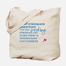 Good Byes Don't get Easier Tote Bag